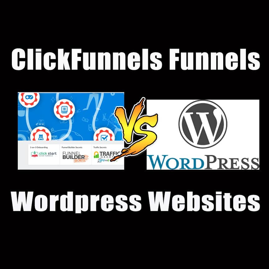 ClickFunnels vs WordPress | Why I use ClickFunnels