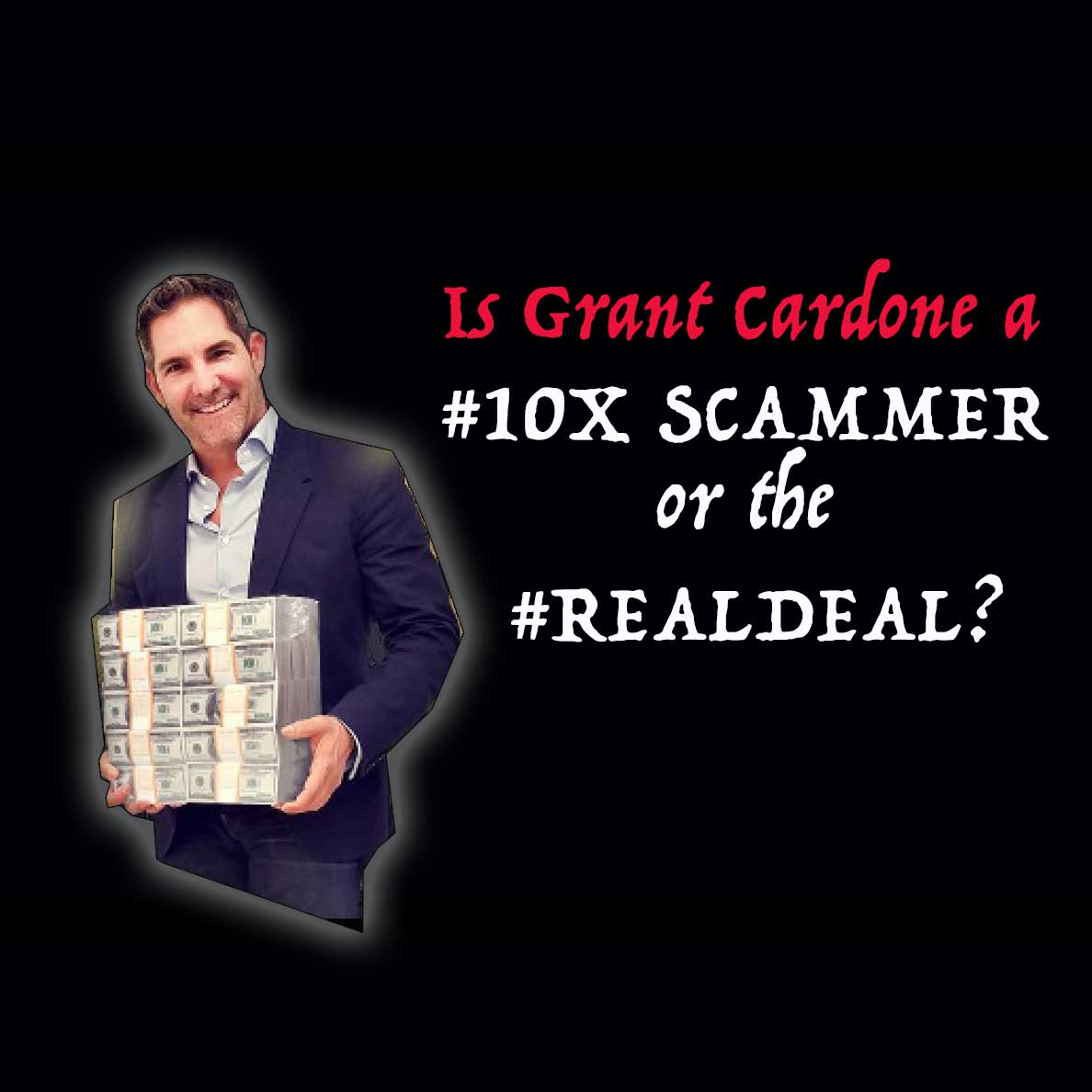 Is Grant Cardone a #10X scammer or #realdeal?